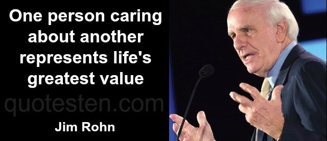 Jim Rohn Quote about caring and the greatest value