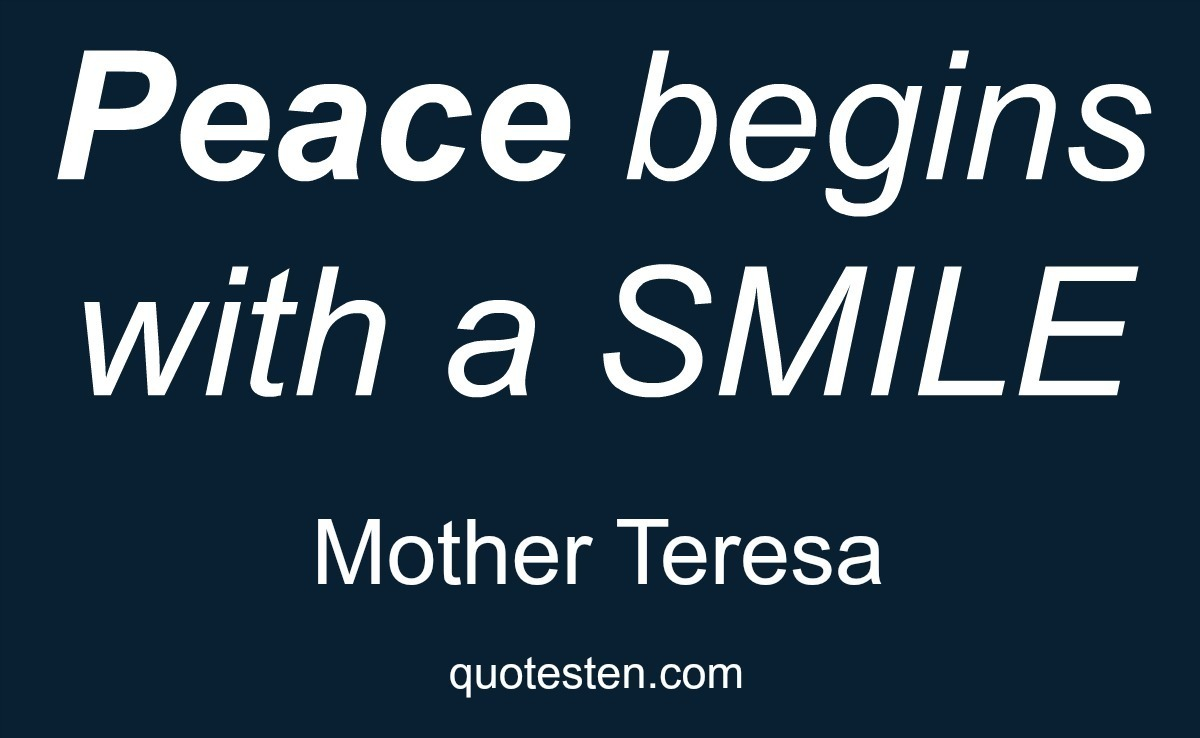 Mother Teresa Quote - Peace begins with a smile